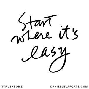 Start where it's easy